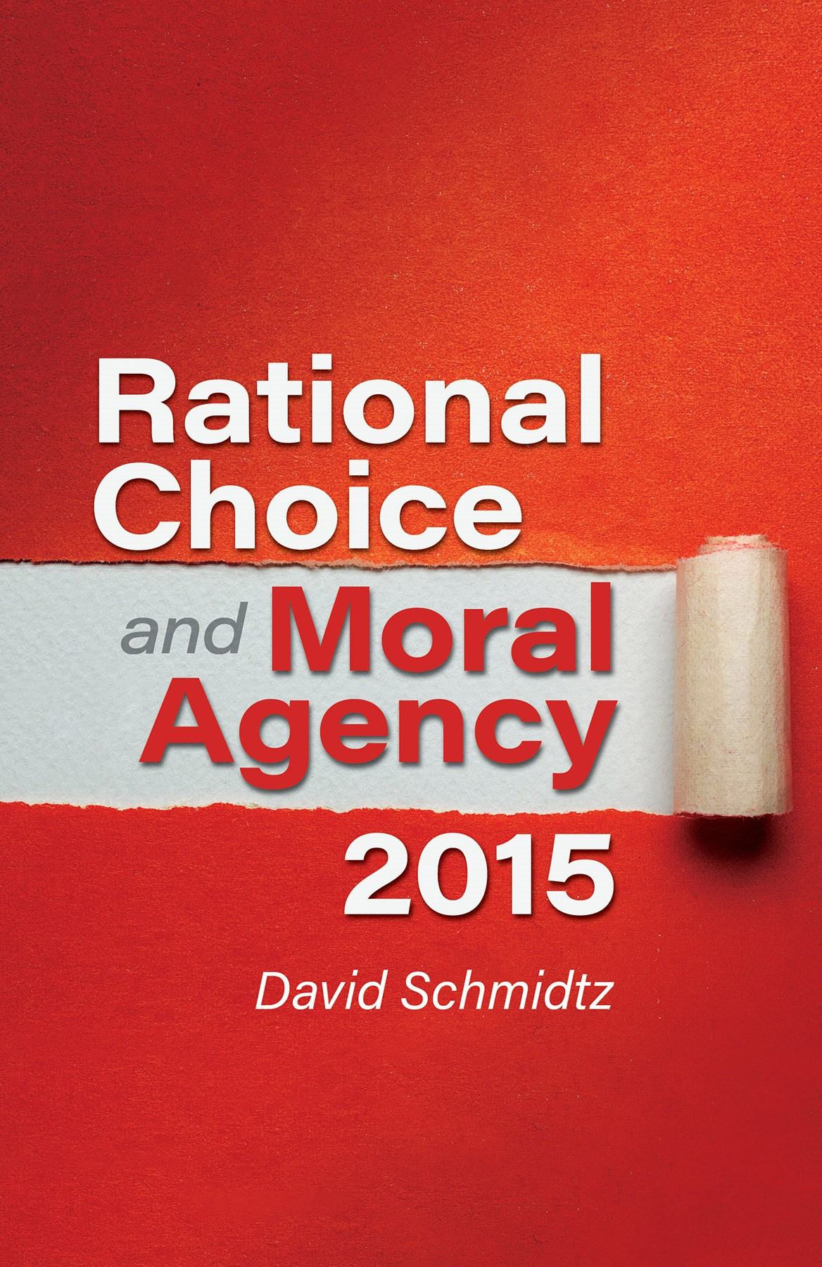 Rational Choice and Moral Agency: 2015