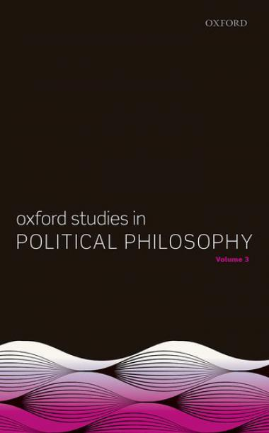 Oxford Studies in Political Philosophy Volume 3