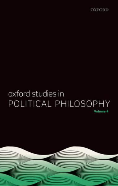 Oxford Studies in Political Philosophy Volume 4