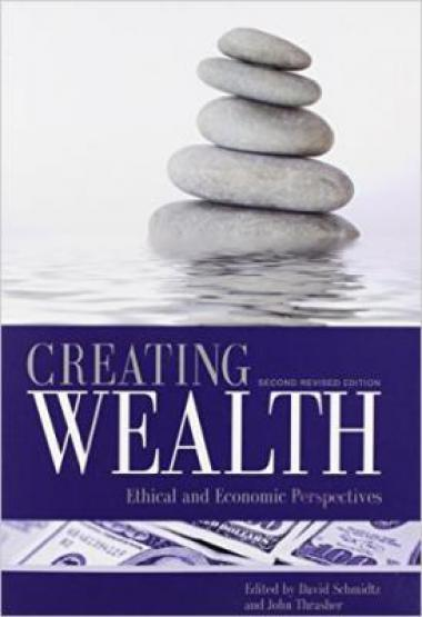 Creating Wealth: Ethical and Economic Perspectives